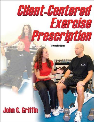 Client-Centered Exercise Prescription - 2nd Edition: John C. Griffin
