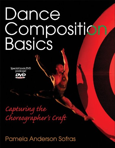 Dance Composition Basics: Capturing the Choreographer's Craft [With DVD] (Paperback): Pamela ...