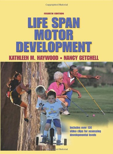 Life Span Motor Development - Kathleen M., Ph.D. Haywood; Nancy, Ph.D. Getchell