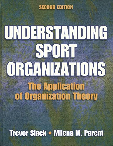 9780736056397: Understanding Sports Organizations: The Application of Organization Theory