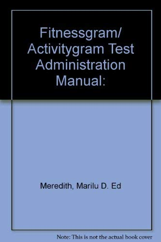 9780736058667: Fitnessgram/Activitygram Test Administration Manual