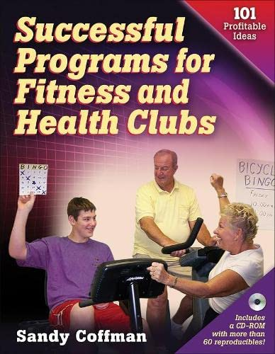 Successful Programs for Fitness and Health Clubs: 11 Profitable Ideas: Coffman, Sandy