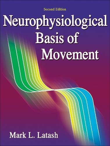 9780736063678: Neurophysiological Basis of Movement - 2nd Edition