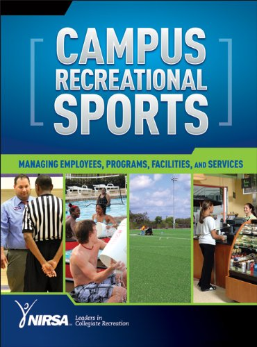 9780736063821: Campus Recreation Administration: Managing Employees, Programs, Facilities, and Services