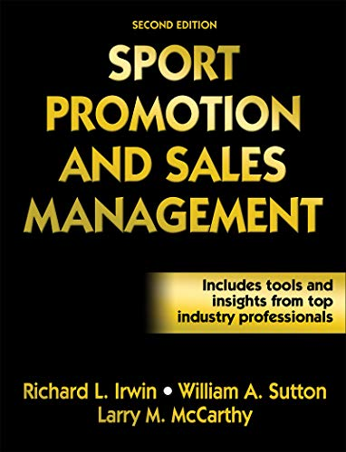 Sport Promotion and Sales Management, Second Edition: Richard L. Irwin