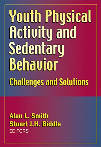 9780736065092: Youth Physical Activity and Sedentary Behavior: Challenges and Solutions