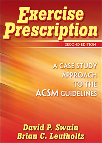 9780736066808: Exercise Prescription - 2nd Edition: A Case Study Approach to the ACSM Guidelines
