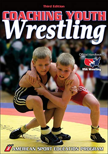 9780736067119: Coaching Youth Wrestling - 3rd Edition (Coaching Youth Sports Series)