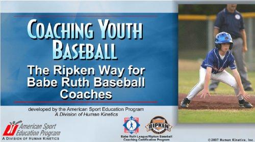 9780736067584: Coaching Youth Baseball:Ripken Way for Babe Ruth Baseball Coaches