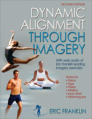 Dynamic Alignment Through Imagery - 2nd Edition: Franklin, Eric