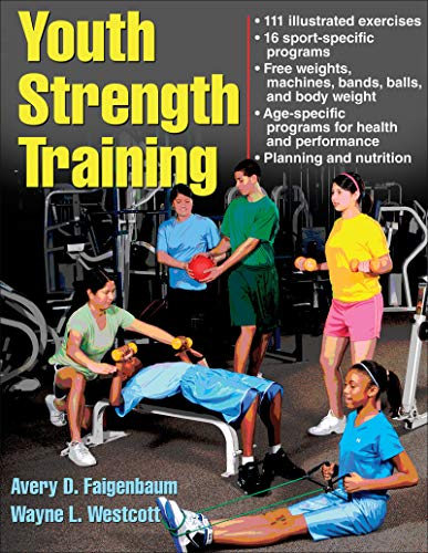 9780736067928: Youth Strength Training: Programs for Health, Fitness, and Sport