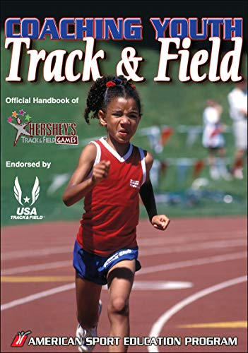 9780736069144: Coaching Youth Track & Field: Official Handbook of Hershey's Track & Field Games (American Sport Education Progr)