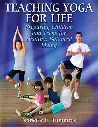 9780736070164: Teaching Yoga for Life: Preparing Children and Teens for Healthy, Balanced Living