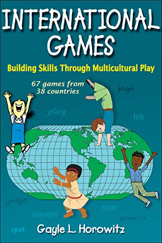 9780736073943: International Games: Building Skills Through Multicultural Play