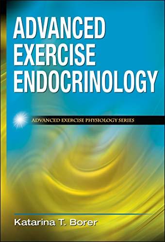 9780736075169: Advanced Exercise Endocrinology (Advanced Exercise Physiology)