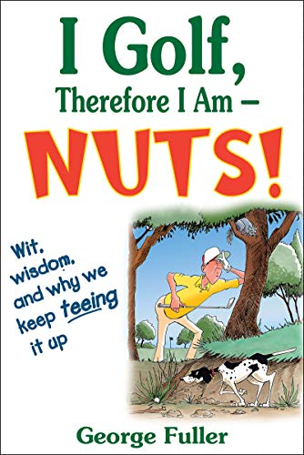 9780736075282: I Golf, Therefore I Am--Nuts!