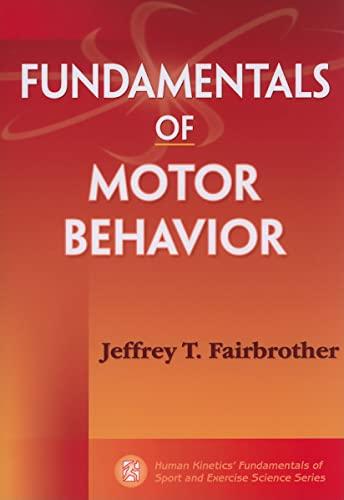 9780736077149: Fundamentals of Motor Behavior