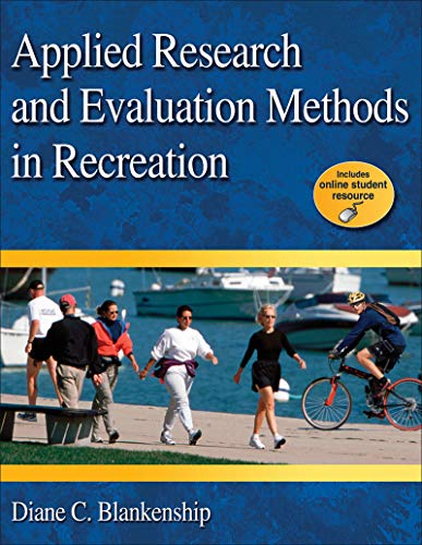 9780736077194: Applied Research and Evaluation Methods in Recreation