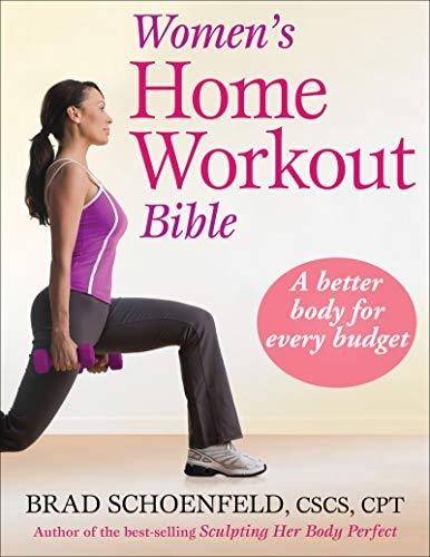 Women's Home Workout Bible: Schoenfeld, Brad