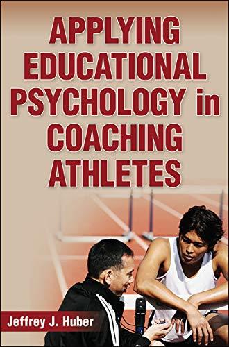 Applying Educational Psychology in Coaching Athletes: Jeffrey Huber