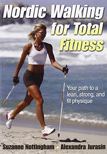 9780736081788: Nordic Walking for Total Fitness: Your Path to a Lean, Strong, and Fit Physique