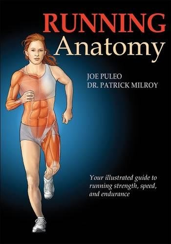 9780736082303: Running Anatomy: Your Illustrated Guide to Running Strength, Speed, and Endurance