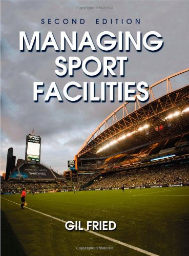 9780736082907: Managing Sport Facilities - 2nd Edition