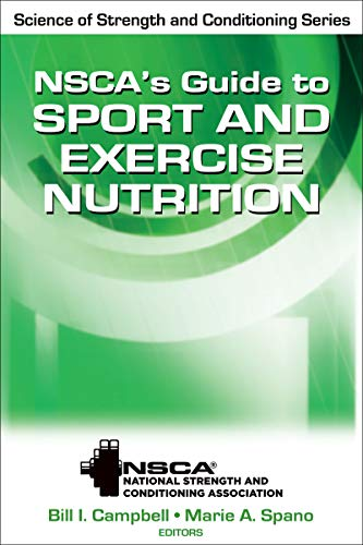 9780736083492: NSCA's Guide to Sport and Exercise Nutrition (Science of Strength and Conditioning Series)