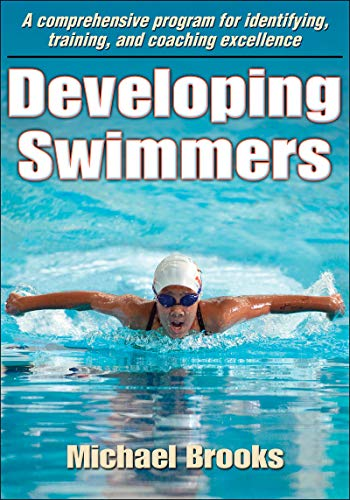 9780736089357: Developing Swimmers: A Comprehensive Programme for Identifying, Training, and Coaching Excellence