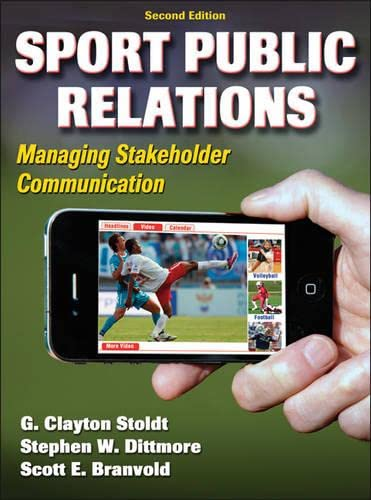 9780736090384: Sport Public Relations - 2nd Edition: Managing Stakeholder Communication