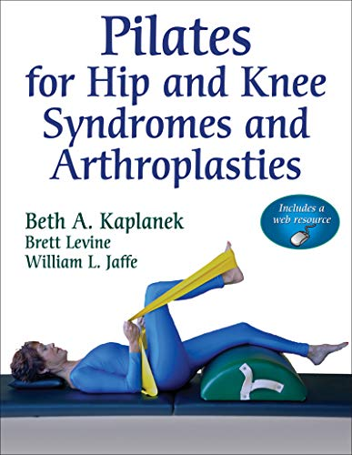 9780736092241: Pilates for Hip and Knee Syndromes and Arthroplasties: With Web Resource