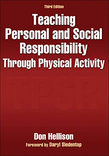 9780736094702: Teaching Personal and Social Responsibility Through Physical Activity-3rd Edition