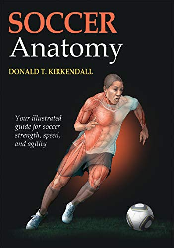 Soccer Anatomy (Sports Anatomy Series): Donald KirKendall; Don