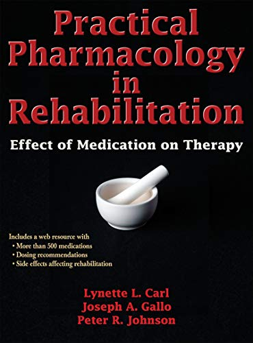 9780736096041: Practical Pharmacology in Rehabilitation With Web Resource: Effect of Medication on Therapy