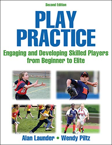 9780736097000: Play Practice-2nd Edition: Engaging and Developing Skilled Players from Beginner to Elite