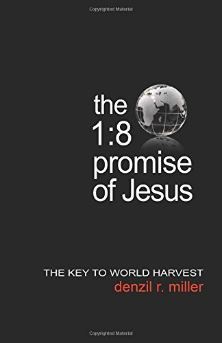9780736104708: The 1:8 Promise of Jesus: The Key to World Harvest