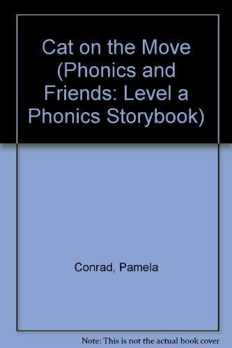 Cat on the Move (Phonics and Friends: Level a Phonics Storybook): Conrad, Pamela