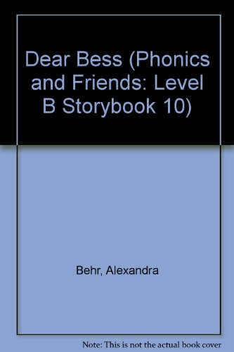 Dear Bess (Phonics and Friends: Level B: Alexandra Behr