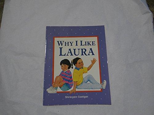 Why I Like Laura (PHONICS AND FRIENDS): Shirleyann Costigan, Yoshi Miyake (Illustrator)