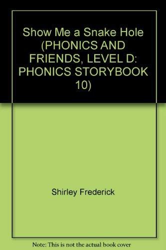 9780736202411: Show Me a Snake Hole (PHONICS AND FRIENDS, LEVEL D: PHONICS STORYBOOK 10)