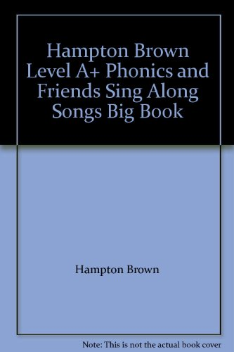 9780736205177: Hampton Brown Level A+ Phonics and Friends Sing Along Songs Big Book