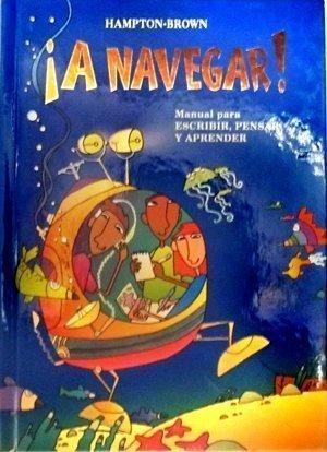 A Navegar! (Manual para Escribir, Pensar y Aprender): Kemper