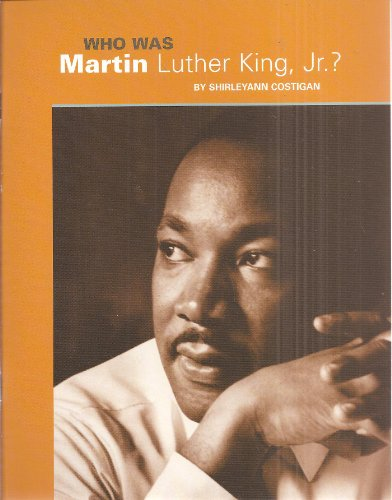 Who was Martin Luther King, Jr.?: Shirleyann Costigan