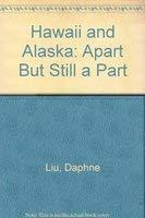 Hawaii and Alaska: Apart But Still a: Daphne Liu
