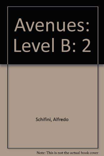Avenues: Level B teacher's edition grade 1 level B volume 2 (9780736218313) by Alfredo Schifini