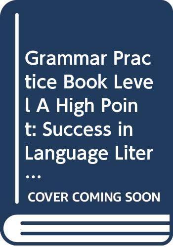 9780736230889: Grammar Practice Book, Level A, High Point: Success in Language Literature Content (High Point Success in Language Literature Content, Level A)