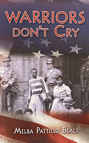 9780736231701: WARRIORS DON'T CRY THE INTEGRATION OF LITTLE ROCK'S CENTRAL HIGH