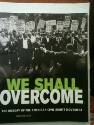 We Shall Overcome The History of the American Civil Rights Movement Level 3 ISBN 0736231862: Reggie...