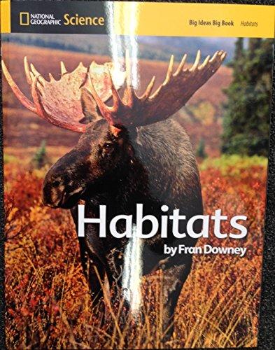 National Geographic Science: Habitats (Big Ideas Big: Fran Downey