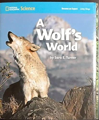 9780736255080: National Geographic Science 1-2 (Life Science: Living Things): Become an Expert: A Wolf's World